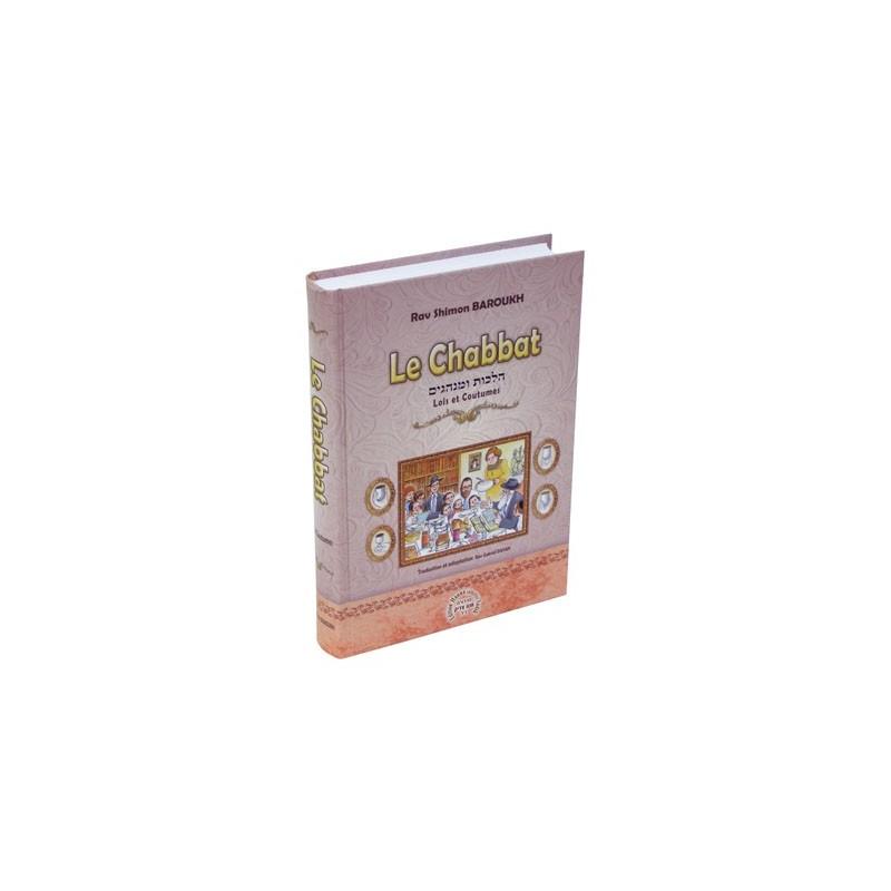 Le Chabbat - Lois et coutumes - Rav Shimon Baroukh Editions Kol - 1