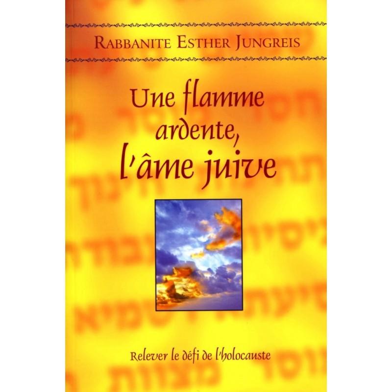 Une flamme ardente, l'âme juive - Rabbanite Esther Jungreis Editions Hinoukh - 1