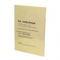 La Michna - Tome I : Berachot - Rabbin Michel Gugenheim Keren Hasefer ve Halimoud - 1