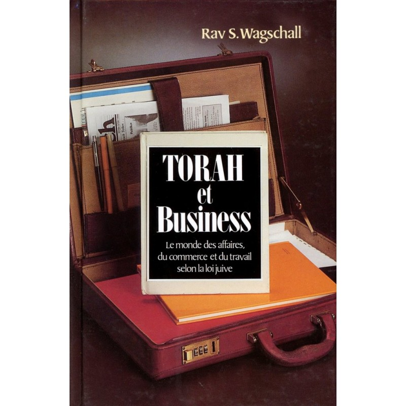 Torah et Business - Rav S. Wagschall - 1