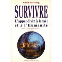 Survivre - L'Appel divin à Israel et à l'humanité - Rafaël Eisenberg - 1