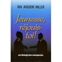 Jeunesse, rejouis-toi! - Rav Avigdor Miller - 1