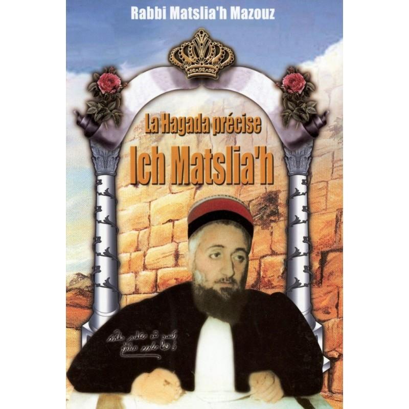 La Hagada Précise Ich Matslia'h - Mazouz, Rabbi Matsliah - 1