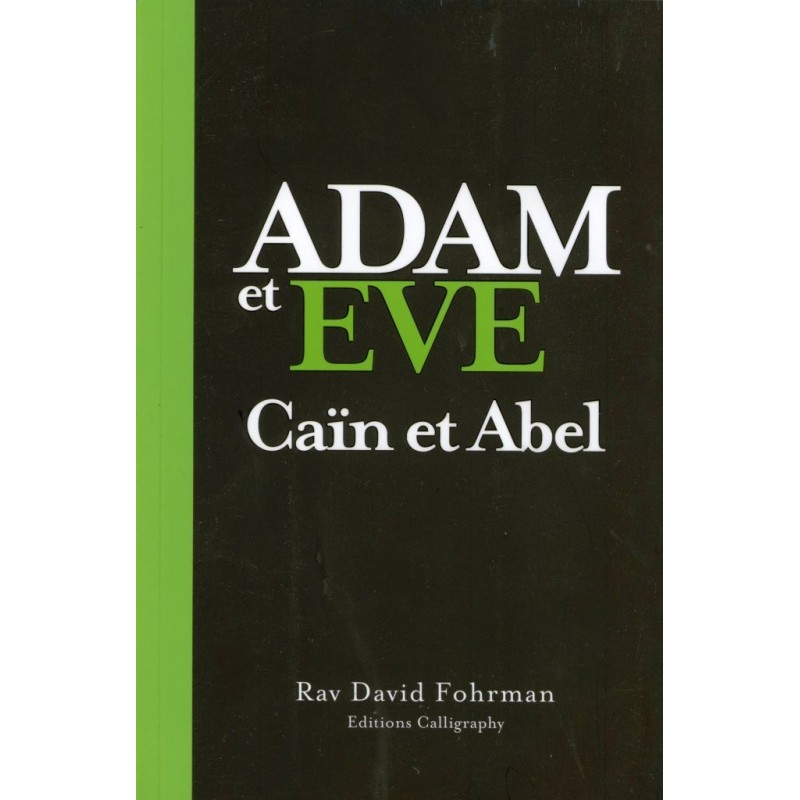 Adam et Eve - Caïn et Abel - Rav David Fohrman - 1