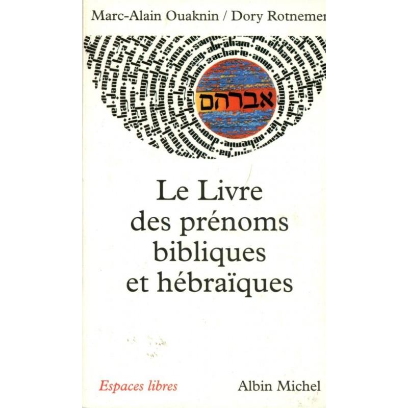 Le Livre des prénoms bibliques et hébraïques - Marc-Alain Ouaknin / Dory Rotnemer - 1