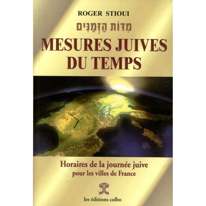 Mesures juives du temps, Horaires de la journée juive pour les villes de France - Stioui, Roger - 1
