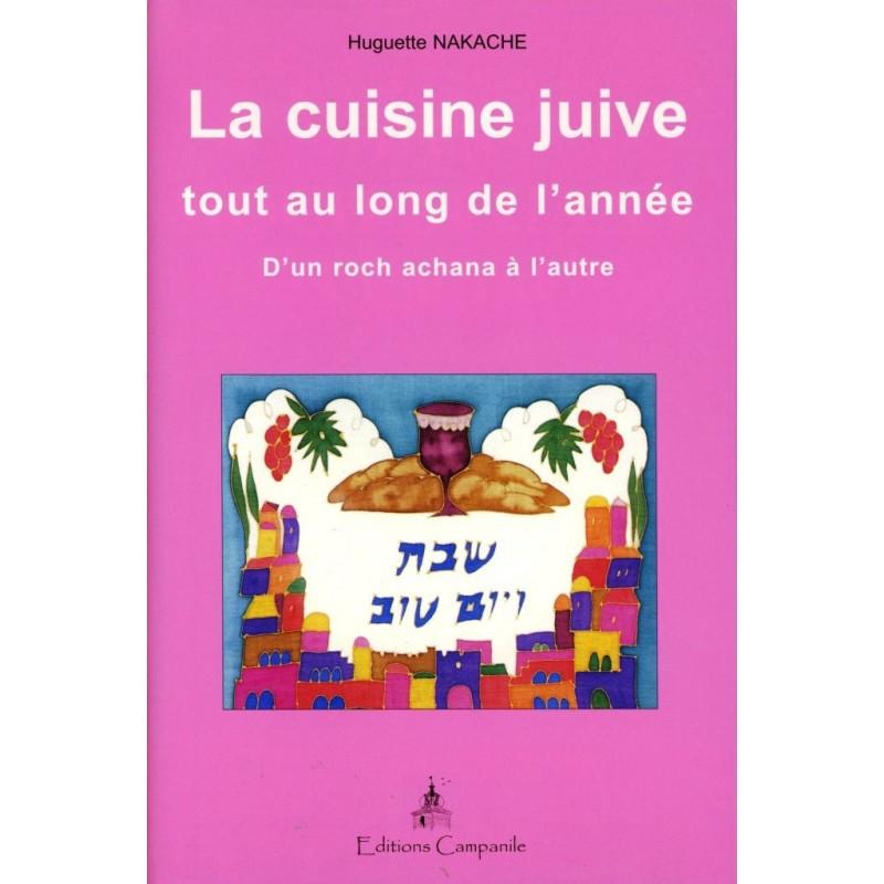 D'un Roch Achana à l'autre, la cuisine juive tout au long de l'année - Huguette Nakache - 1