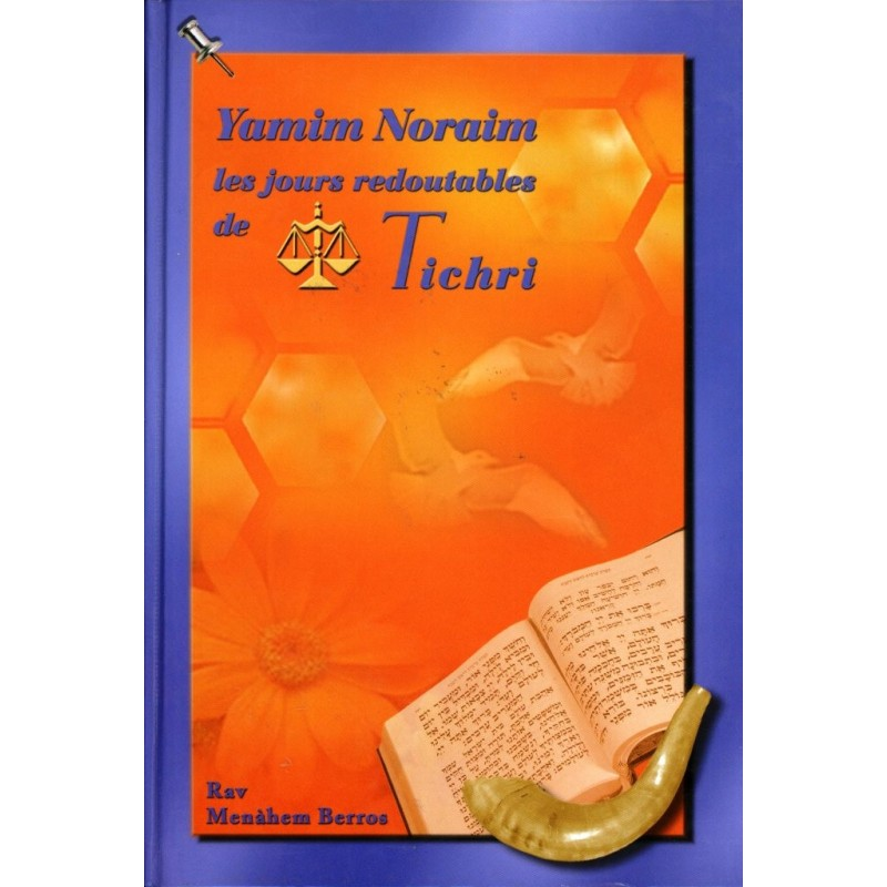 Yamim Noraim - Les jours redoutables de Tichri - Rav Mena'hem Berros - 1