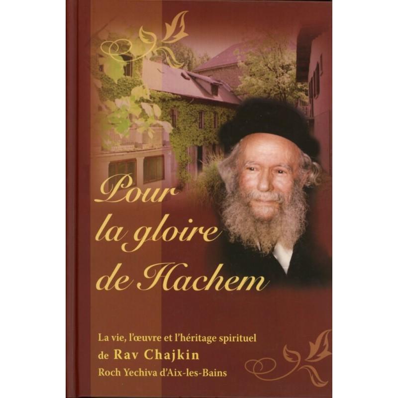 Pour la gloire de Hachem - Rav Chajkin - 1