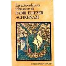 Les extraordinaires tribulations de Rabbi Eliezer Achkenazi - Chlomo Ben-David - 1