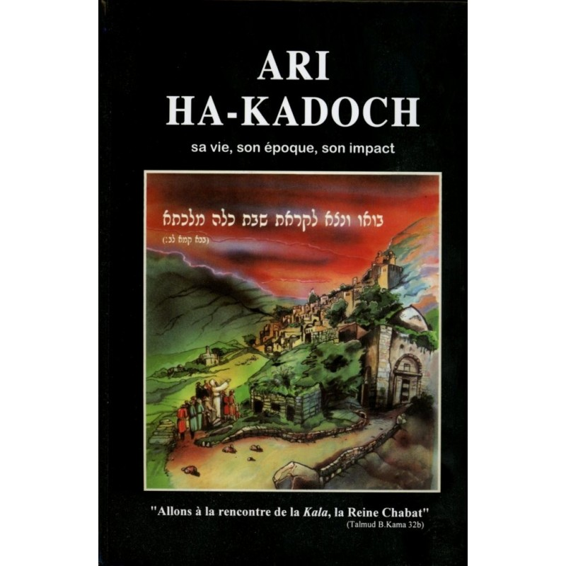 Ari Ha-Kadoch: sa vie, son époque, son impact - 1