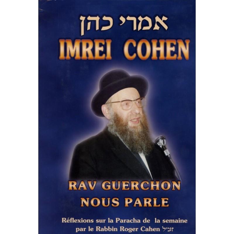 Imrei Cohen, Rav Guerchon nous parle - Rabbin Roger Cahen - 1