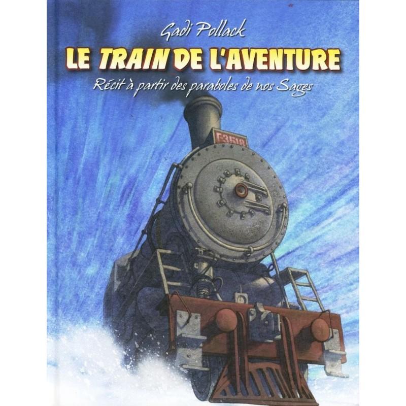 Le train de l'aventure - Gadi Pollack - 1