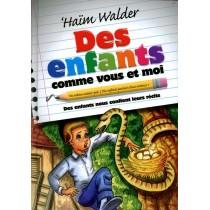 Des enfants comme vous et moi - Haïm Walder Editions Feldheim - 1