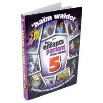 Des enfants parlent d'eux-mêmes - Tome 5 - Haïm Walder Editions Feldheim - 1