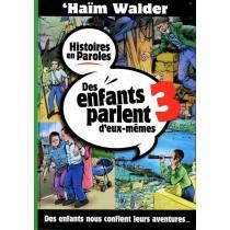 Des enfants parlent d'eux-mêmes - Tome 3 - Haïm Walder - 1