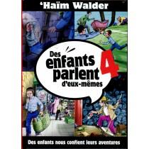 Des enfants parlent d'eux-mêmes - Tome 4 - Haïm Walder Editions Feldheim - 1