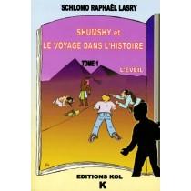 """Shushy et le voyage dans l'histoire - """"L'éveil"""" - Tome 1 - Schlomo Raphael Lasry - 1"""