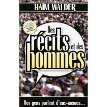Des récits et des hommes - Tome 1 - Des gens parlent d'eux-mêmes - Haïm Walder Editions Feldheim - 1