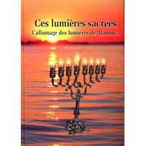 Ces lumières sacrées - l'allumage des lumières de Hanoucca - Rav Abraham Haim - 1