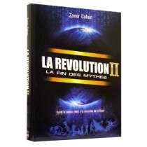 La Révolution II - La fin des mythes - Rav Zamir Cohen - 2