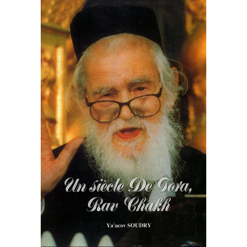 Un siècle de Torah, Rav Shakh - Ya'acov Soudry - 1