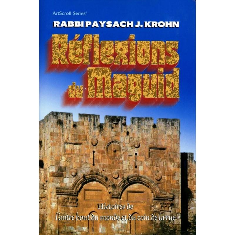Réflexions du Maguid - Rabbi Paysach Krohn - 1