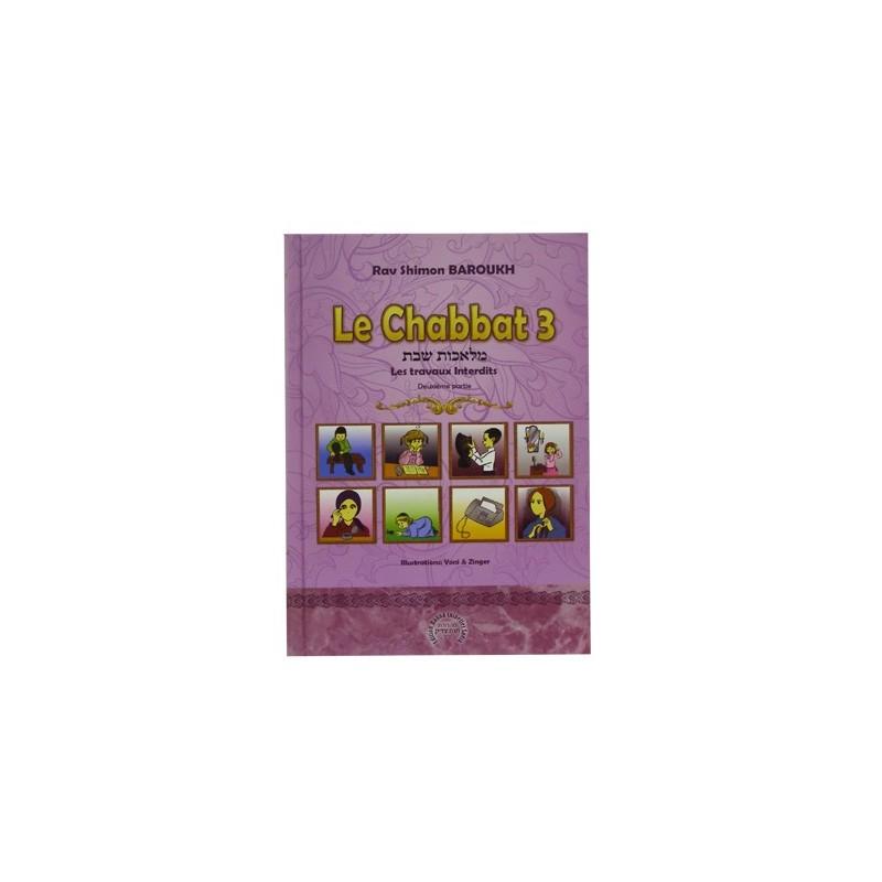 Le Chabbat 3 - Les Travaux interdits 2ème Partie - Rav Shimon Baroukh Editions Kol - 1