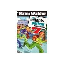 Des enfants parlent d'eux-mêmes - Tome 7 - Haïm Walder Editions Feldheim - 1