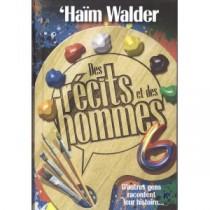 Des récits et des hommes - Tome 6 - D'autres gens racontent leur histoire - Haïm Walder Edition Kol - 1