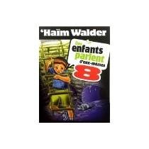 Des enfants parlent d'eux-mêmes - Tome 8 - Haïm Walder Editions Feldheim - 1