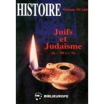 Juifs et Judaïsme - Tome I (de -700 à +70) - Marianne Picard - 1