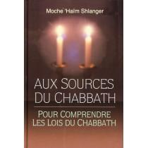 Aux sources du Chabbath - Rav Moché 'Haïm Shlanger - 1