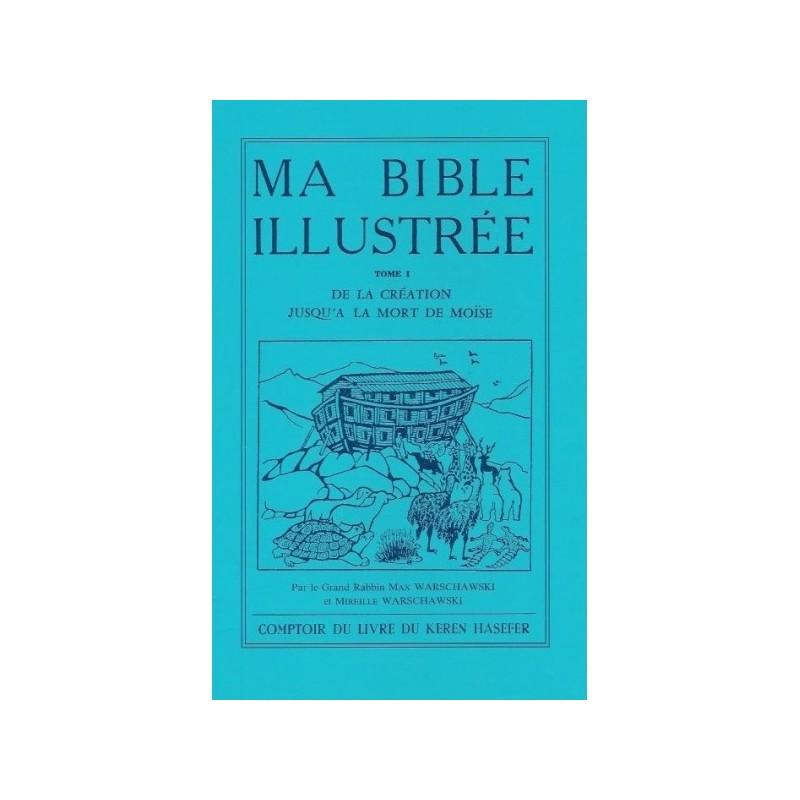 Ma Bible illustrée - Tome I - Max Warschawski